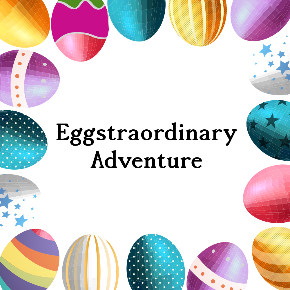 Eggstraordinary Adventure