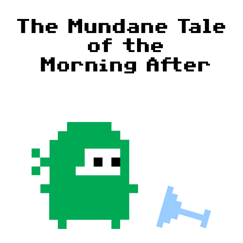 The Mundane Tale of the Morning After