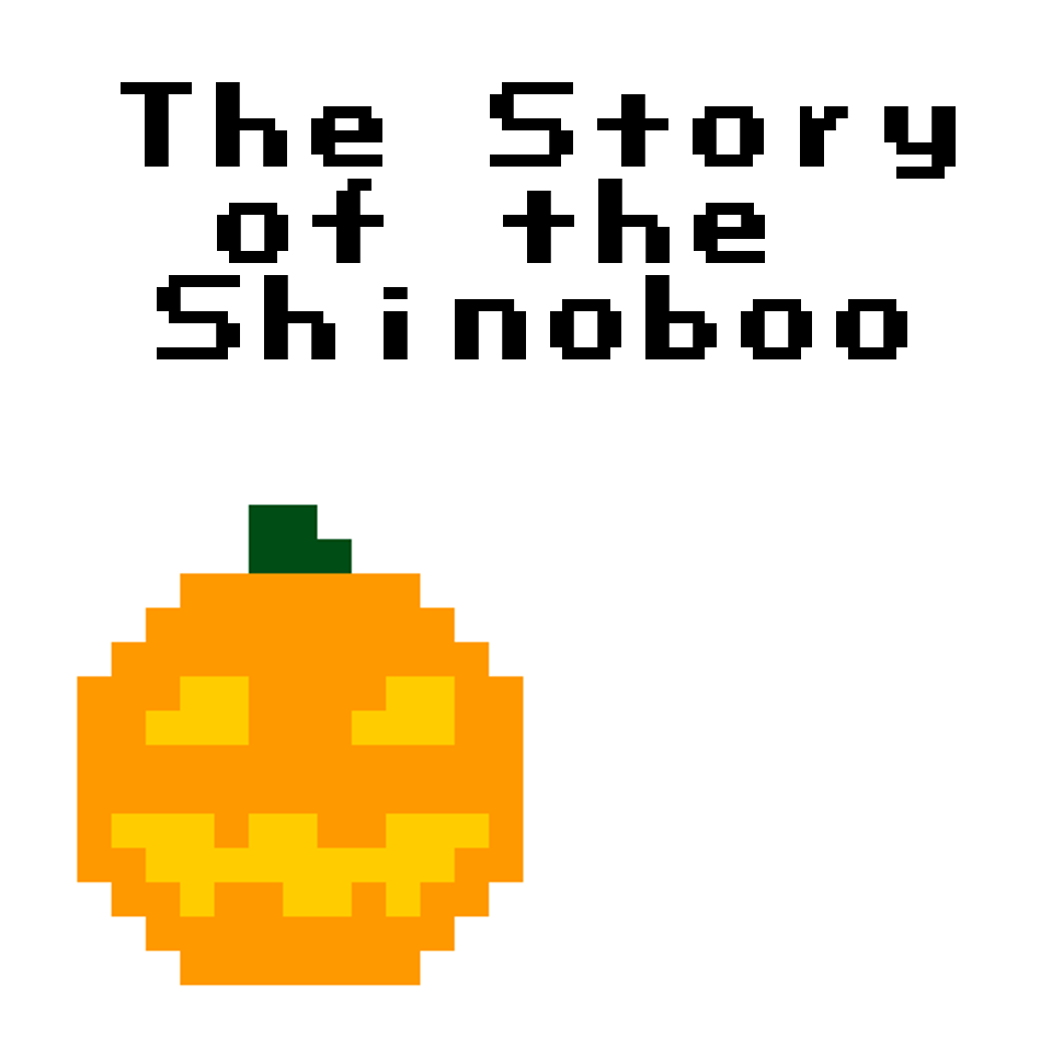 The Story of the Shinoboo